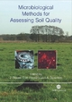 Microbiological Methods for Assessing Soil Quality - J. Bloem; D. W. Hopkins; A. Benedetti