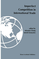 Imperfect Competition in International Trade - Winston Chang; Seiichi Katayama