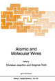 Atomic and Molecular Wires - C.J. Joachim; Siegmar Roth