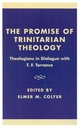 The Promise of Trinitarian Theology - Elmer M. Colyer