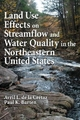 Land Use Effects on Streamflow and Water Quality in the Northeastern United States - Avril L. de la Cretaz; Paul K. Barten