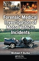Forensic Medical Investigation of Motor Vehicle Incidents - Michael P. Burke