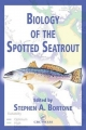 Biology of the Spotted Seatrout - Stephen A. Bortone; Stephen A. Bortone