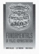 Fundamentals of Police Administration - Cliff Robertson; Paul Harvey Wallace; Craig Steckler