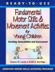 Ready to Use Fundamental Motor Skills and Movement Activities for Young Children - Joanne M. Landy; Keith R. Burridge