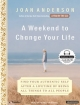 Weekend to Change Your Life - Joan Anderson