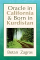 Oracle in California & Born in Kurdistan - Botan Zagros
