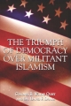 Triumph of Democracy Over Militant Islamism - Colonel B. Quist  Wayne; Dr. David Drake  F.