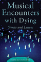 Musical Encounters with Dying - Islene Runningdeer