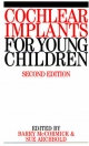 Cochlear Implants for Young Children - Barry McCormick; Sue Archbold