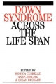 Down Syndrome Across the Life-span - Monica Cuskelly; Anne Jobling; Sue Buckley
