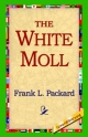 White Moll - Frank L Packard;  1stWorld Library