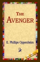 Avenger - E Phillips Oppenheim;  1stWorld Library