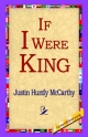 If I Were King - Justin Huntly McCarthy;  1st World Library;  1stWorld Library