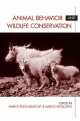Animal Behavior and Wildlife Conservation - Marco Festa-Bianchet; Marco Apollonio