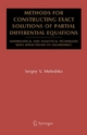 Methods for Constructing Exact Solutions of Partial Differential Equations - Sergey V. Meleshko
