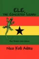 ELE, the Conceited Lizard - Nico Kofi Adiku