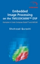 Embedded Image Processing on the TMS320C6000™ DS - Shehrzad Qureshi