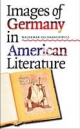 Images of Germany in American Literature - Waldemar Zacharasiewicz