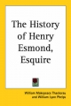 History of Henry Esmond, Esquire - William Makepeace Thackeray; William Lyon Phelps