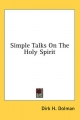 Simple Talks on the Holy Spirit - Dirk H Dolman