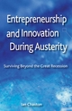 Entrepreneurship and Innovation During Austerity - Ian Chaston