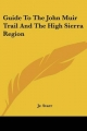 Guide to the John Muir Trail and the High Sierra Region - Walter A Starr  Jr.; Jr Walter a Starr