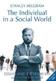 Individual in a Social World - Stanley Milgram; Thomas Blass