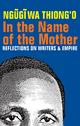 In the Name of the Mother - Ngugi wa Thiong'o