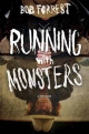 Running with Monsters - Bob Forrest;  Michael Albo