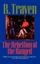 Rebellion of the Hanged - B. Traven