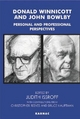 Donald Winnicott and John Bowlby - Bruce Hauptmann; Christopher Reeves; Judith Issroff