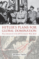Hitler's Plans for Global Domination - Jochen Thies