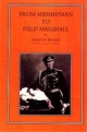 From Midshipman to Field Marshal - Sir Evelyn Wood