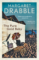 Pure Gold Baby - Margaret Drabble