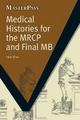 Medical Histories for the MRCP and Final MB - Iqbal Khan