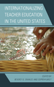 Internationalizing Teacher Education in the United States - Beverly D. Shaklee;  Supriya Baily