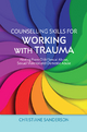 Counselling Skills for Working with Trauma - Christiane Sanderson