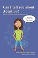 Can I tell you about Adoption? - Anne Braff Brodzinsky