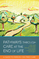 Pathways through Care at the End of Life - Anita Hayes;  Katie Lindsey;  Margaret Holloway;  Tes Smith;  Eleanor Sherwen