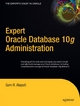 Expert Oracle Database 10g Administration - Sam R. Alapati