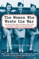 Women Who Wrote the War - Nancy Caldwell Sorel