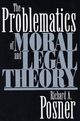 Problematics of Moral and Legal Theory - Richard A. Posner