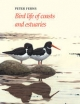 Bird Life of Coasts and Estuaries - P. N. Ferns