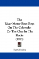 The River Motor Boat Boys on the Colorado: Or the Clue in the Rocks (1913)
