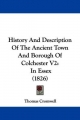 History And Description Of The Ancient Town And Borough Of Colchester V2 - Earl of Essex Thomas Cromwell