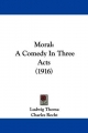 Moral: A Comedy in Three Acts (1916)