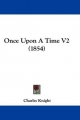 Once Upon A Time V2 (1854) - Charles Knight