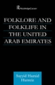 Folklore and Folklife in the United Arab Emirates - Sayyid Hamid Hurriez