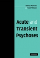 Acute and Transient Psychoses - Andreas Marneros; Frank Pillmann
